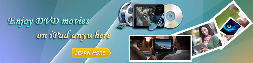 Enjoy DVD movies on iPad & iPad mini